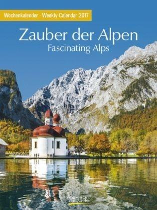 Kalender »Zauber der Alpen 2017. Foto-Wochenkalender«