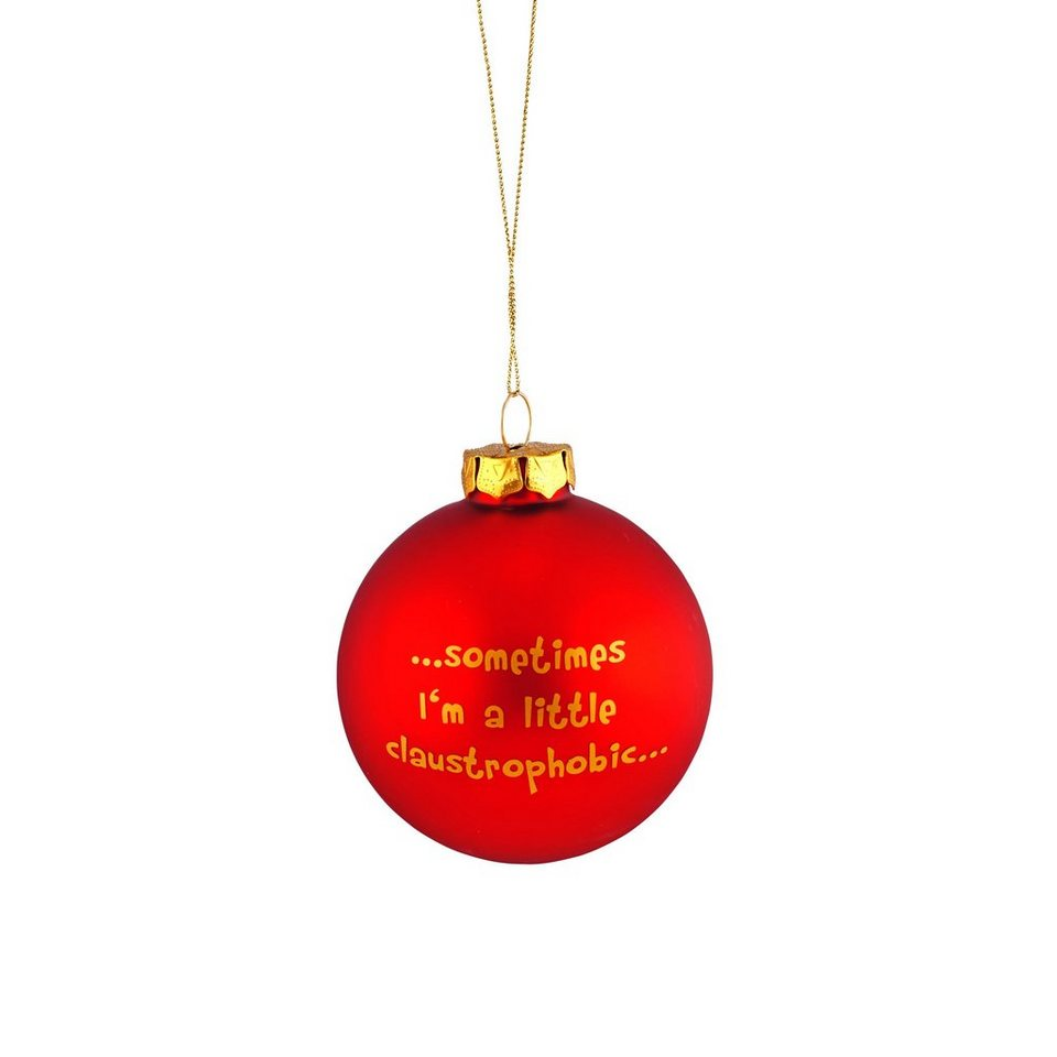 "BUTLERS NAUGHTY BAUBLES »Glaskugel ""...sometimes I'm a little claustrophobi« in rot"