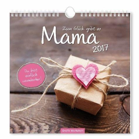 Kalender »Zum Glück gibt es Mama 2017«