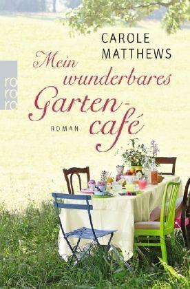 Broschiertes Buch »Mein wunderbares Gartencafé«