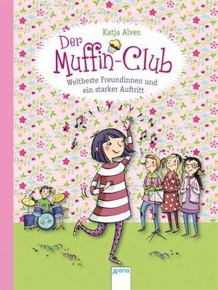 Gebundenes Buch »Weltbeste Freundinnen und ein starker Auftritt...«