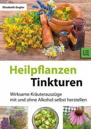 Broschiertes Buch »Heilpflanzen Tinkturen«