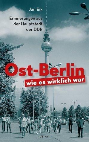 Broschiertes Buch »Ost-Berlin, wie es wirklich war«