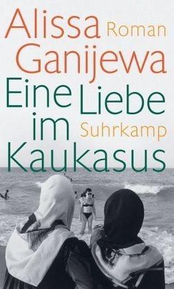 Gebundenes Buch »Eine Liebe im Kaukasus«