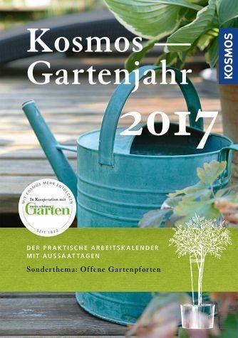 Broschiertes Buch »Das Kosmos Gartenjahr 2017«