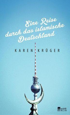 Gebundenes Buch »Eine Reise durch das islamische Deutschland«