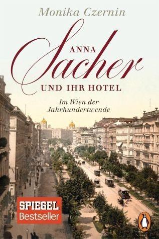 Broschiertes Buch »Anna Sacher und ihr Hotel - Im Wien der...«
