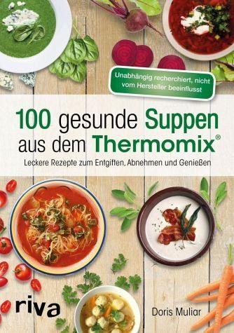 Broschiertes Buch »100 gesunde Suppen aus dem Thermomix®«