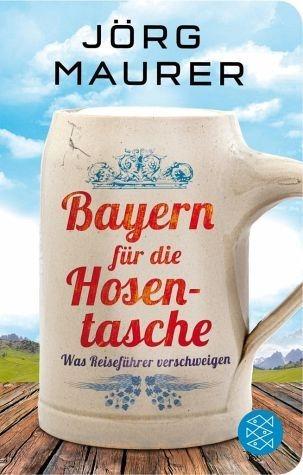 Broschiertes Buch »Bayern für die Hosentasche«