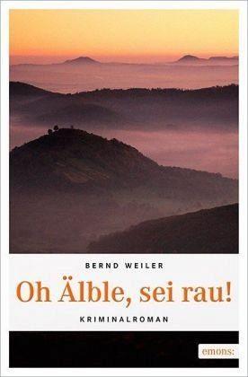 Broschiertes Buch »Oh Älble, sei rau«