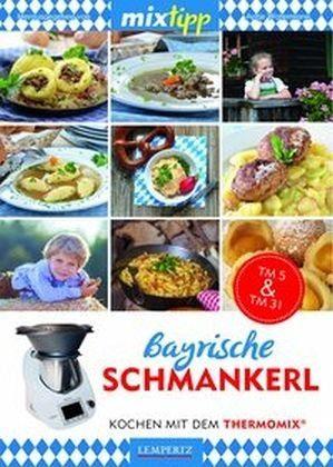 Broschiertes Buch »mixtipp: Bayrische Schmankerl«