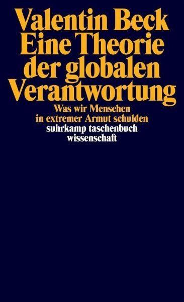 Broschiertes Buch »Eine Theorie der globalen Verantwortung«