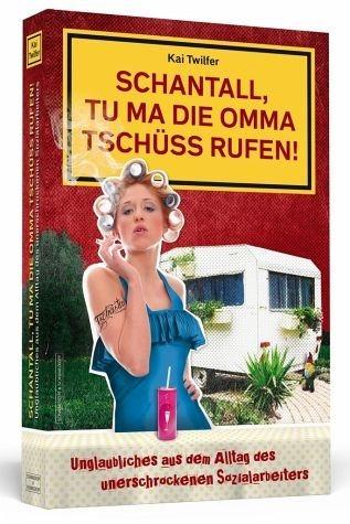 Broschiertes Buch »Schantall, tu ma die Omma Tschüss rufen! /...«
