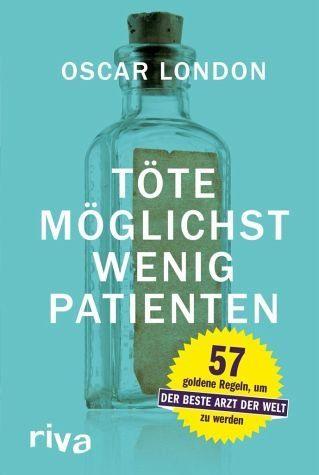 Broschiertes Buch »Töte möglichst wenig Patienten«