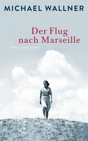 Gebundenes Buch »Der Flug nach Marseille«