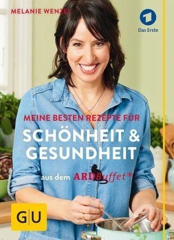 Broschiertes Buch »ARD-Buffet: Meine besten Rezepte für Schönheit...«