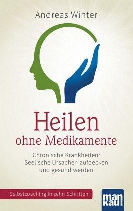 Broschiertes Buch »Heilen ohne Medikamente«