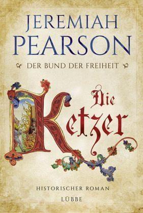 Gebundenes Buch »Die Ketzer / Der Bund der Freiheit Bd.2«