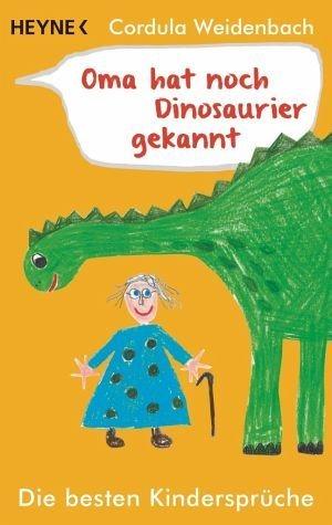 Broschiertes Buch »Oma hat noch Dinosaurier gekannt«
