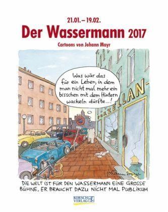 Kalender »Wassermann 2017. Sternzeichen-Cartoonkalender«