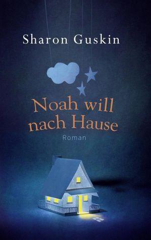 Broschiertes Buch »Noah will nach Hause«