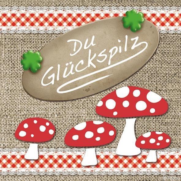 "Serviette ""Du Glückspilz"""