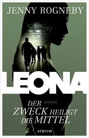 Gebundenes Buch »Der Zweck heiligt die Mittel / Leona Bd.2«