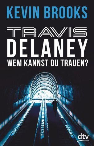Broschiertes Buch »Wem kannst du trauen? / Travis Delaney Bd.2«