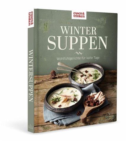 Gebundenes Buch »Wintersuppen - Wohlfühlgerichte für kalte Tage«