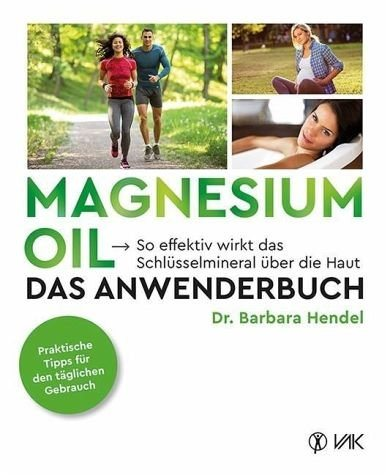 Broschiertes Buch »Magnesium Oil - Das Anwenderbuch«