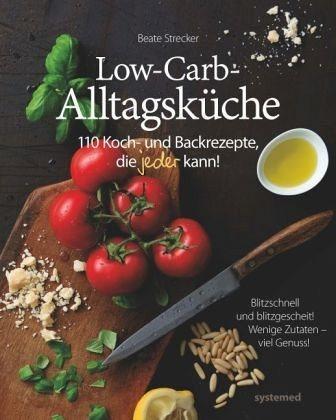 Broschiertes Buch »Die Low-Carb-Alltagsküche«