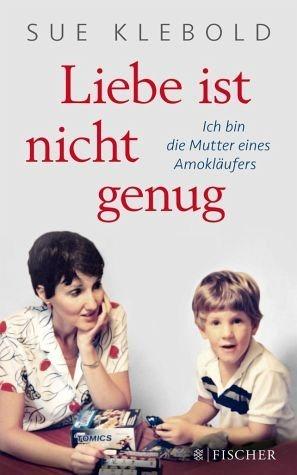Broschiertes Buch »Liebe ist nicht genug - Ich bin die Mutter...«