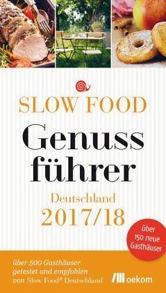 Broschiertes Buch »Slow Food Genussführer Deutschland 2017/18«