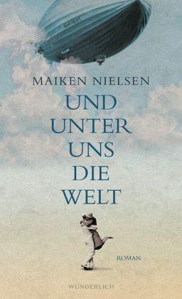 Gebundenes Buch »Und unter uns die Welt«