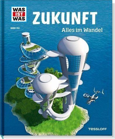 Gebundenes Buch »Zukunft. Alles im Wandel / Was ist was Bd.140«