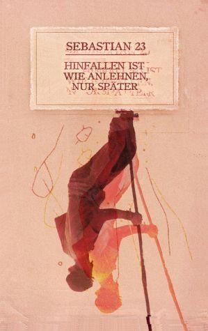 Broschiertes Buch »Hinfallen ist wie Anlehnen, nur später«