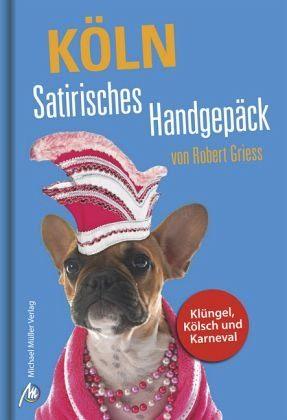 Gebundenes Buch »Köln Satirisches Handgepäck«