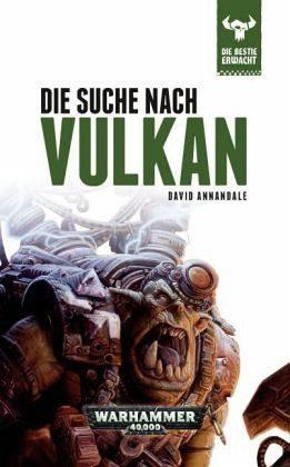 Gebundenes Buch »Die Suche nach Vulkan / Warhammer 40000 - Die...«