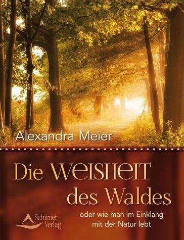 Broschiertes Buch »Die Weisheit des Waldes«