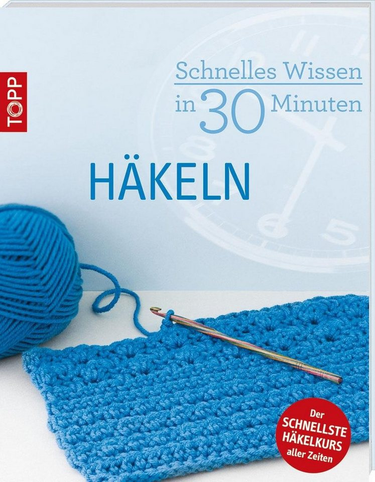 """Topp Buch """"Häkeln - Schnelles Wissen in 30 Minuten"""""""