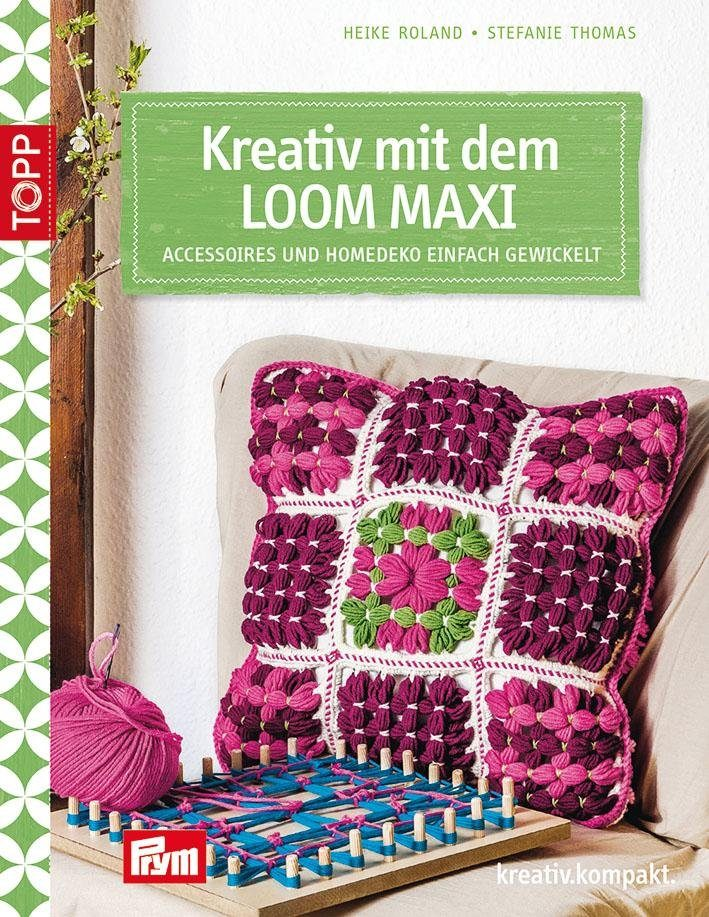 """Topp Buch """"Kreativ mit dem Loom Maxi"""""""