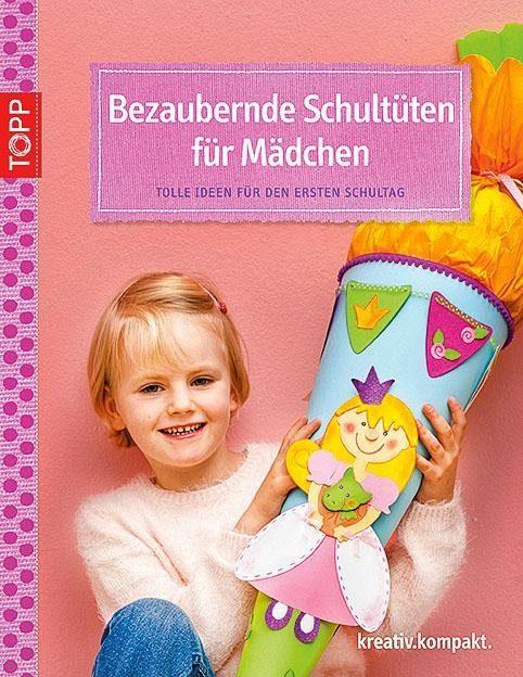 """Topp Buch """"Bezaubernde Schultüten für Mädchen"""""""