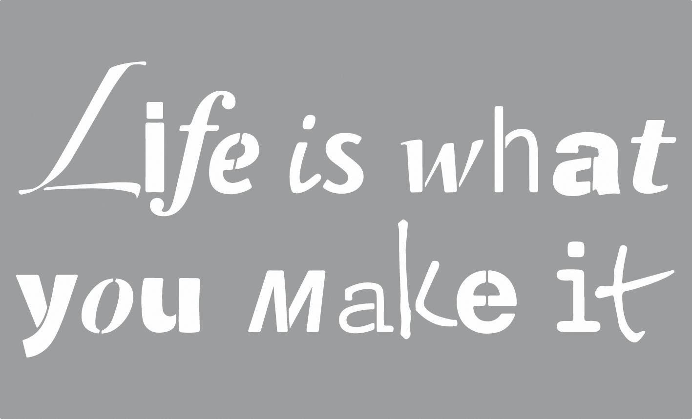 "Schablone ""Life is..."""