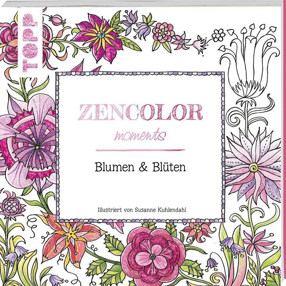 "Topp Buch ""Zencolor moments - Blumen & Blüten"""