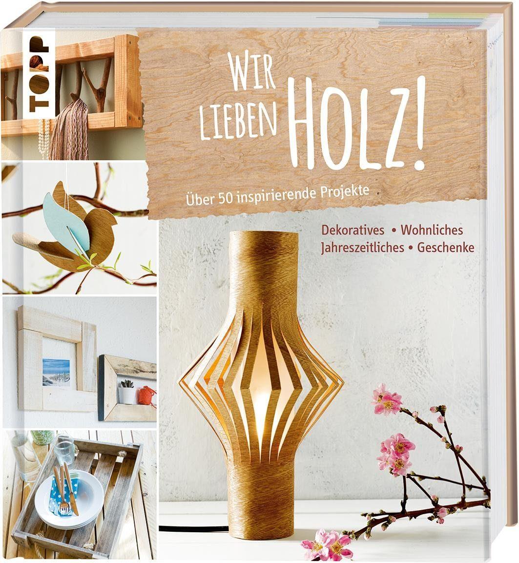 """Topp Buch """"Wir lieben Holz"""""""