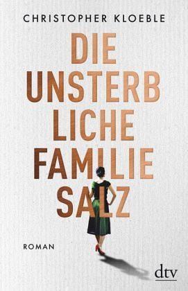 Gebundenes Buch »Die unsterbliche Familie Salz«