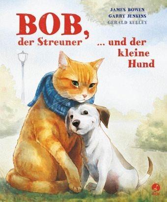 Gebundenes Buch »Bob, der Streuner, und der kleine Hund / Bob,...«