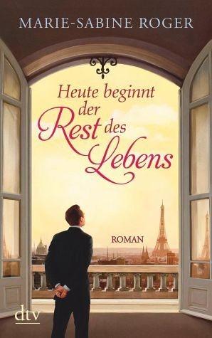 Broschiertes Buch »Heute beginnt der Rest des Lebens«