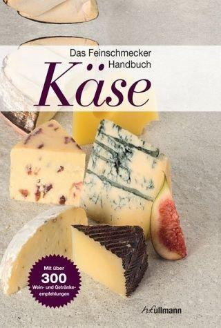 Gebundenes Buch »Das Feinschmecker Handbuch Käse«
