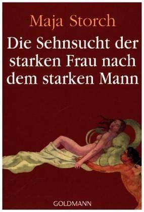 Broschiertes Buch »Die Sehnsucht der starken Frau nach dem...«